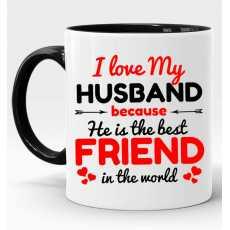 I Love My Husband Because she is Best Friend in World Black Coffee Mug