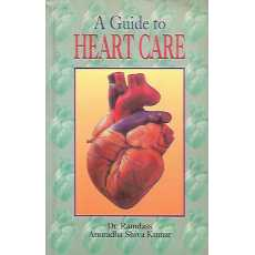 A Guide to Heart Care (Old) by Dr Ramdass