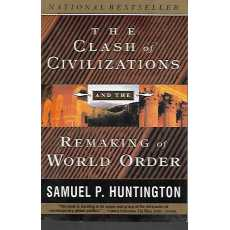 The Clash of Civilization and the Remaking of World Order by Samuel P....