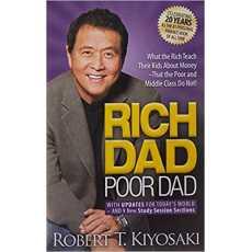 Rich Dad Poor Dad by Robert Kiyosoki