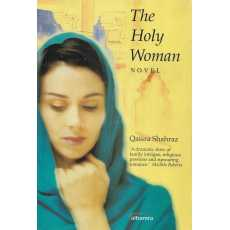 The Holy Woman by Qaisra Shahraz