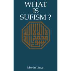 What is Sufism by Martin Lings