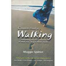 Complete Book of Walking Author: Maggie Spilner