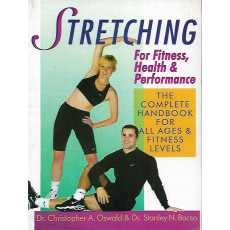 Stretching for Fitness and Health Author: Christopher Oswald, Stanley Bacso