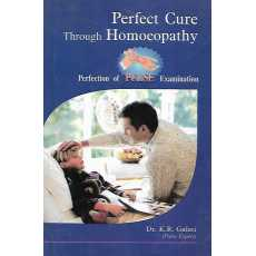 Perfect Cure Through Homoeopathy by KR Gulati
