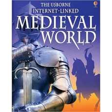 The Usborne Internet Linked Medieval World (World History)