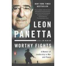 Worthy Fights: A Memoir of Leadership in War
