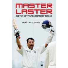 Master Laster What They Don't Tell You about Sachin Tendulkar