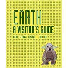 EARTH A VISITOR'S GUIDE DK  Weird, Strange, Bizarre