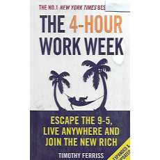 The 4-Hour Work Week, Escape the 9-5 Live Anywhere and Join The Rich Author:...