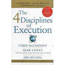 The 4 Disciplines of Execution Author: Jim Huling