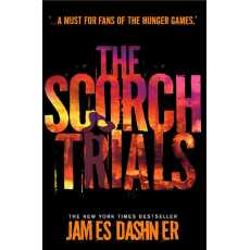 The Scorch Trials - Maze Runner Series Book 2