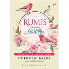Rumi : Little Book Of Love And Laughter (A Book By Coleman Barks)