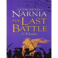 The Last Battle - The Chronicles Of Narnia (Novel 7/7)