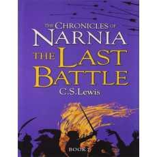 The Last Battle - The Chronicles Of Narnia (Novel 7/7)
