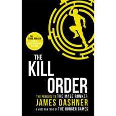 The Kill Order - Maze Runner Series Book 4
