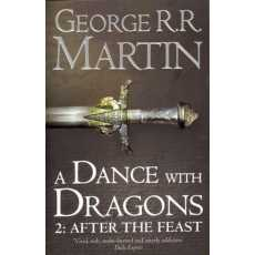 A Dance With Dragons [2: After The Feast] A Song Of Ice And Fire/A Game Of...