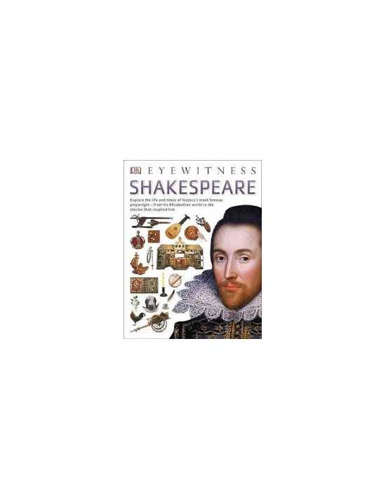 DK Eyewitness Books: Shakespeare: Explore the Life of History's Most Famous...
