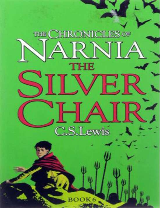 The Silver Chair : The Chronicles Of Narnia - Book 6/7