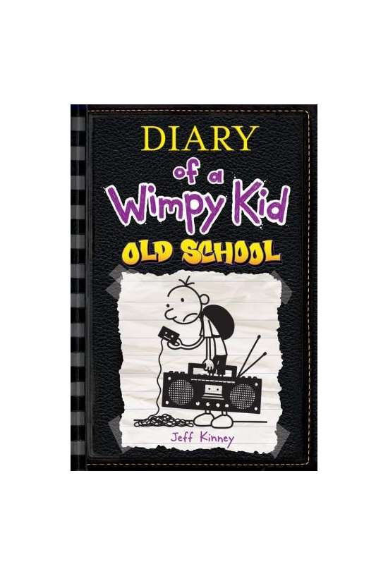 Diary of a Wimpy Kid Book 10 : Old School By Jeff Kinney