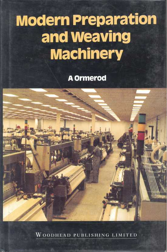 Modern Preparation and Weaving Machinery by A Ormerod