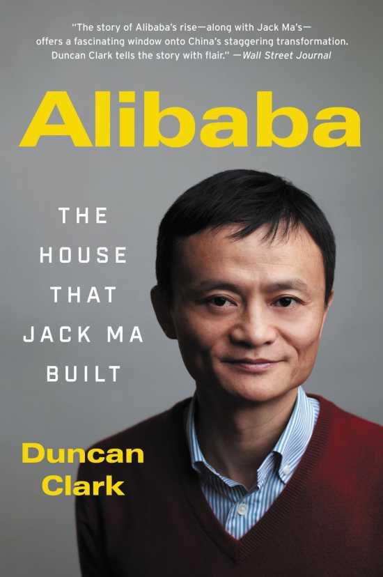 The House That Jack Ma Built: Duncan Clark