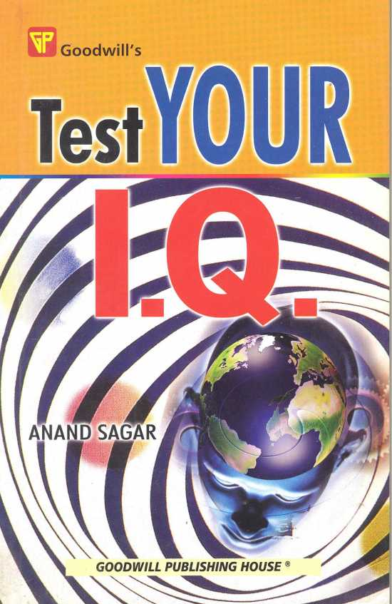 Test Your I.Q. (IQ) by Anand Sagar