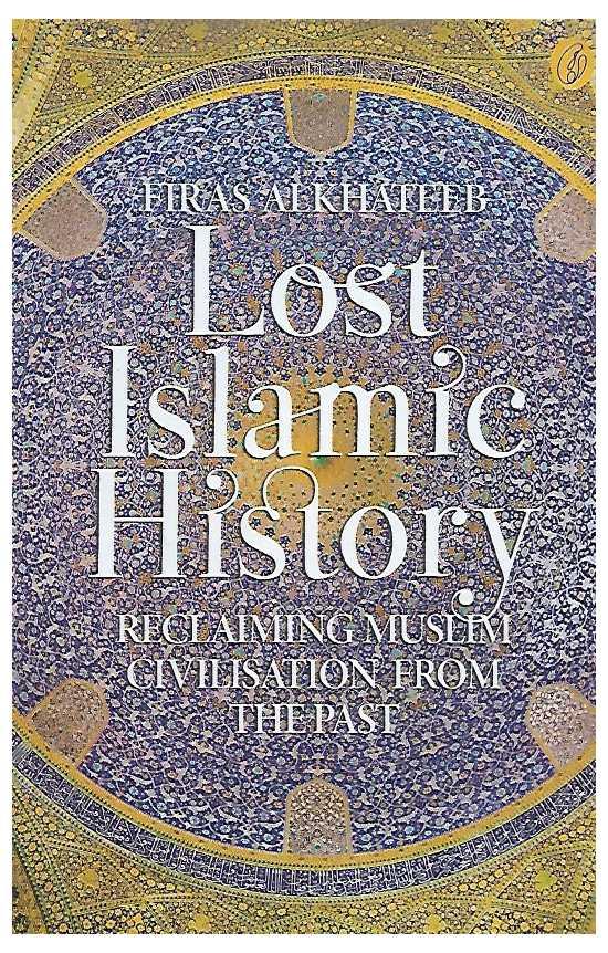 Lost Islamic History by Firas Al Khateeb