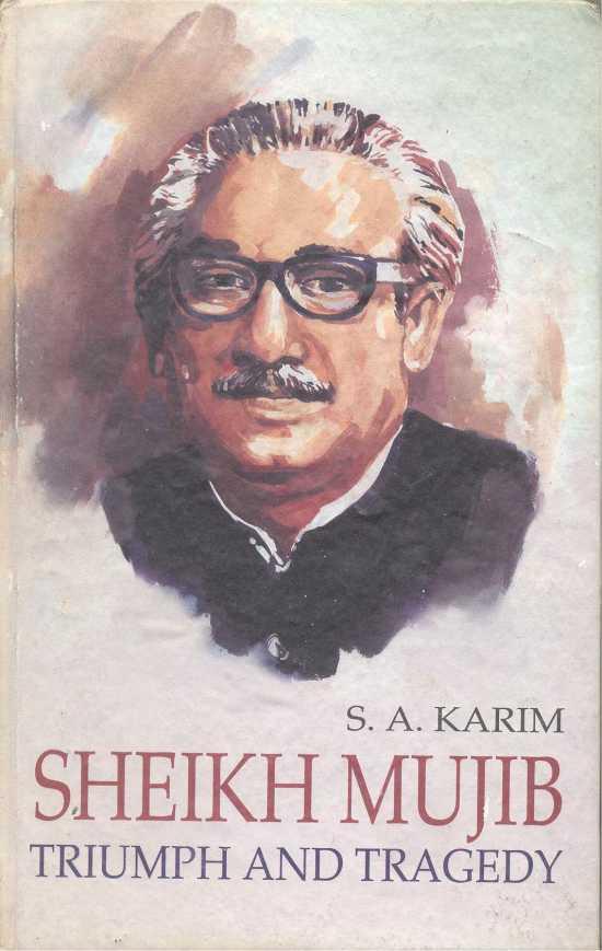 Sheikh Mujib by S A Karim