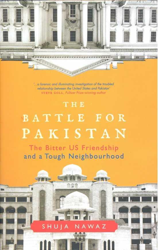 The Battle for Pakistan by Shuja Nawaz